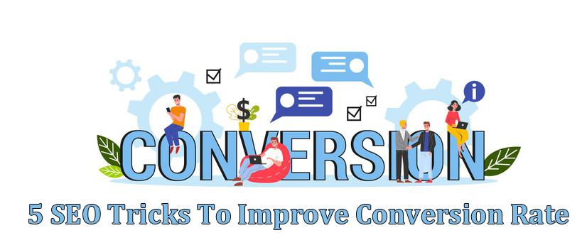 5 SEO Tricks To Improve Conversion Rate