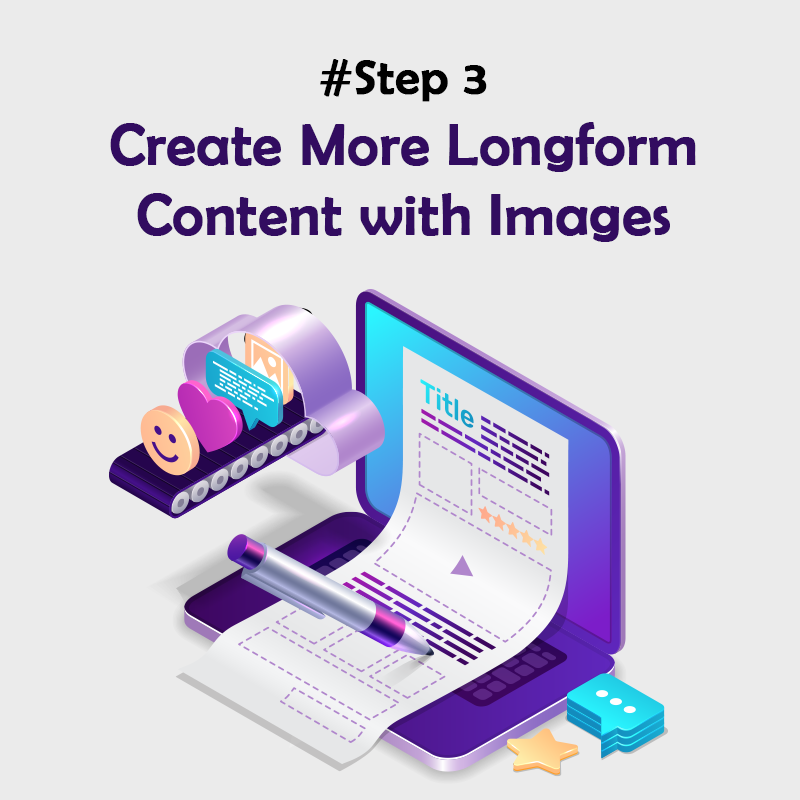 Create More Longform Content with Images and Videos