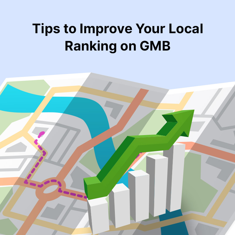 Tips to Improve Your Local Ranking on GMB