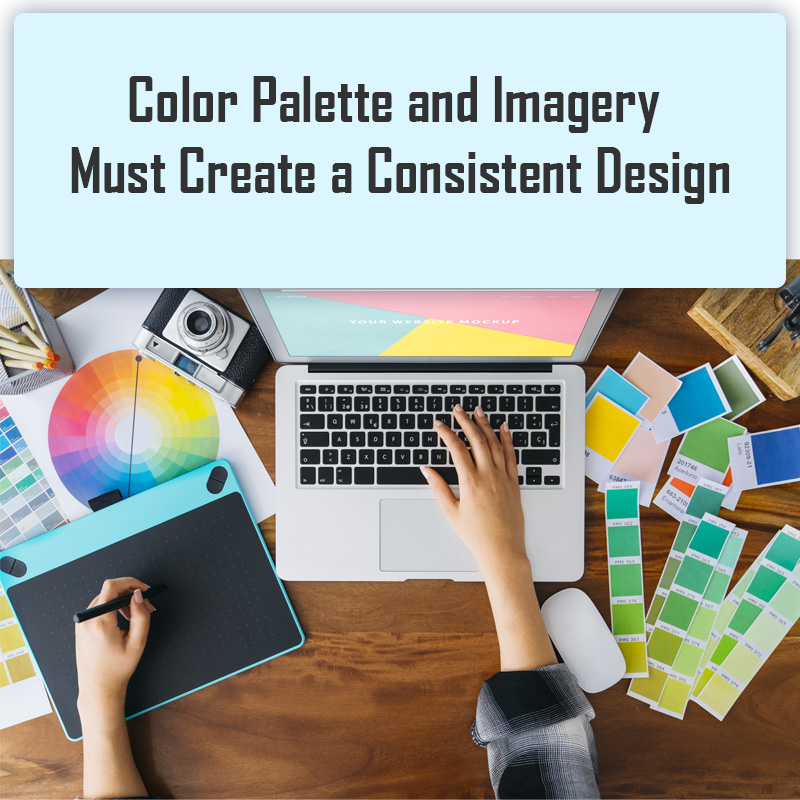 Color Palette and Imagery Must Create a Consistent Design