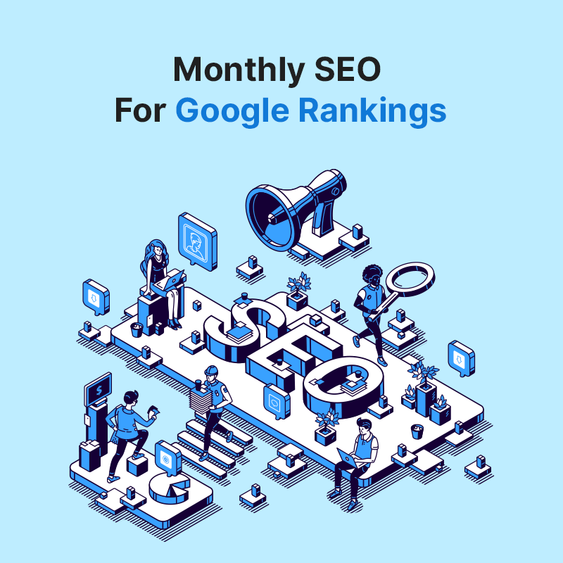 Monthly SEO For Google Rankings