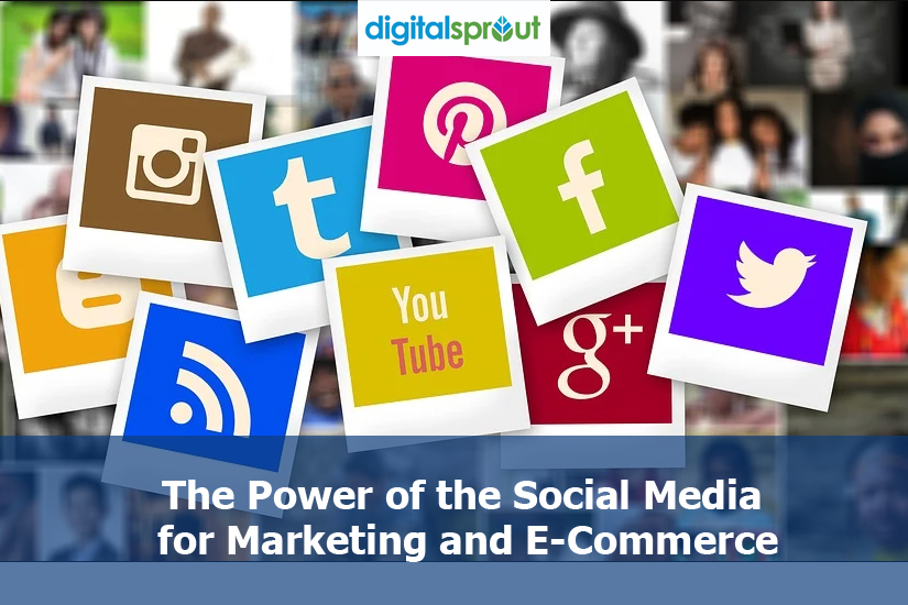 The Power of the Social Media for Marketing and E-Commerce