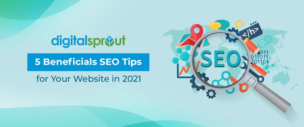 5 Beneficials SEO Tips for Your Website in 2021
